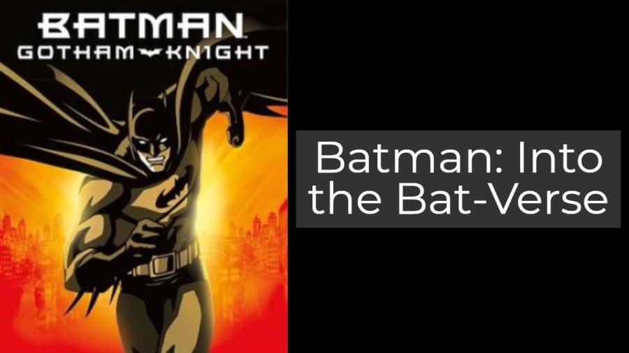 Underrated: Batman: Gotham Knight [NoSpoilers]